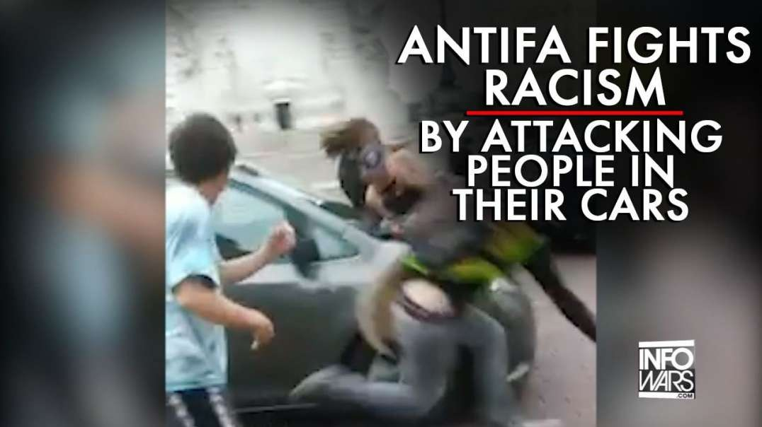 Antifa Fight Racism by Attacking People in Cars
