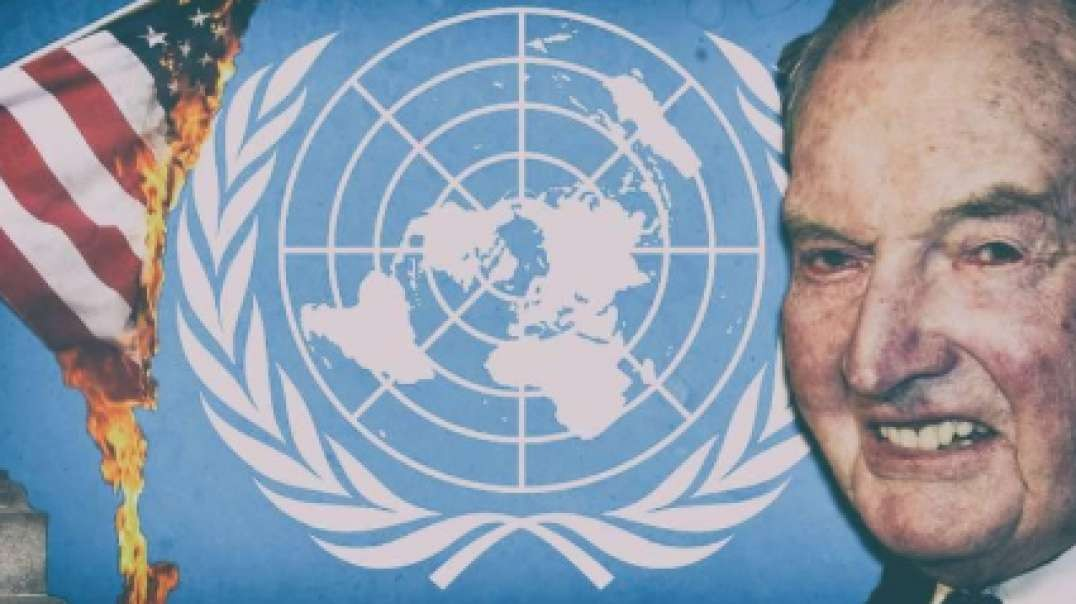 The Rockefeller UN Global Takeover Is Upon Us