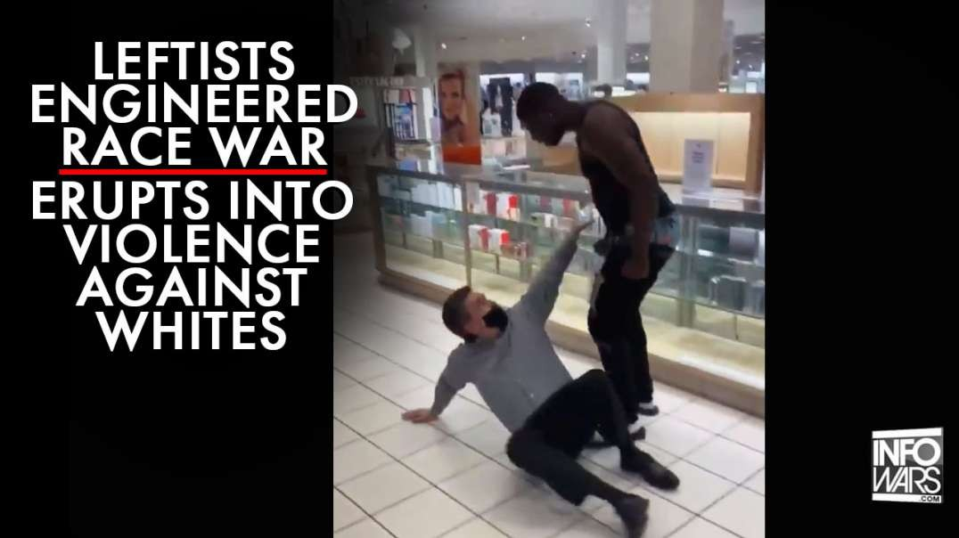 The Leftist Engineered Race War Collapse Erupts Into Violence Against Whites