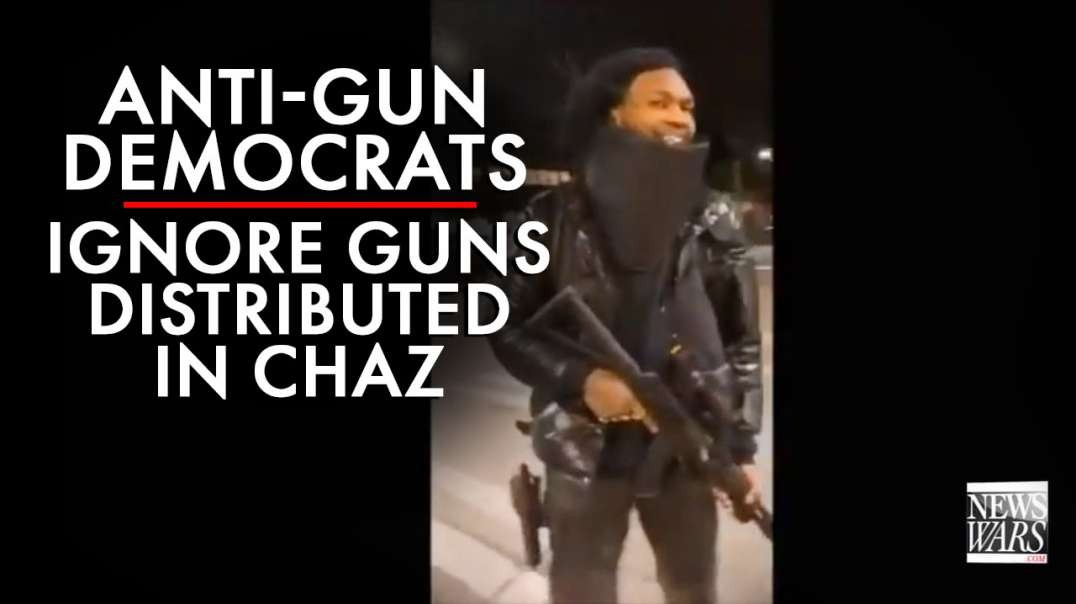Anti-Gun Democrats Ignore Guns Being Distributed To Public In CHAZ