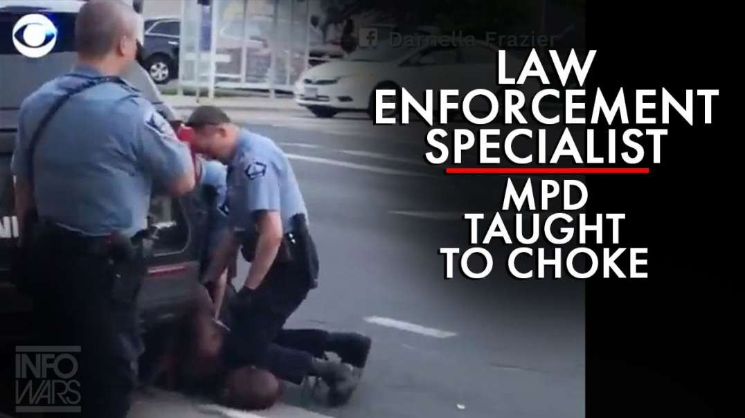 Law Enforcement Specialist Exposes MPD Taught to Choke