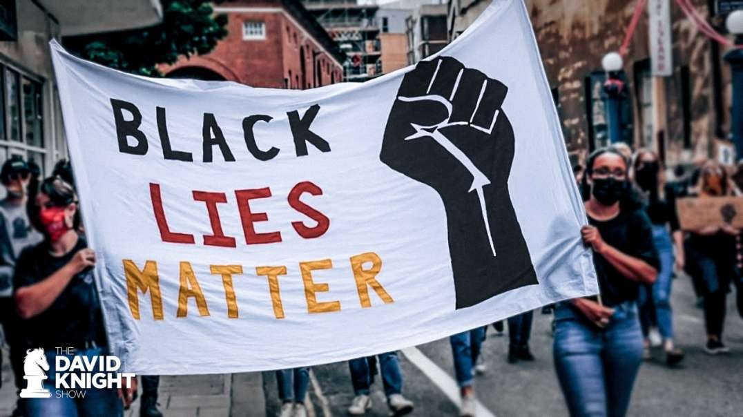Black LIES Matter: PROOF That Racism Is Not the Problem