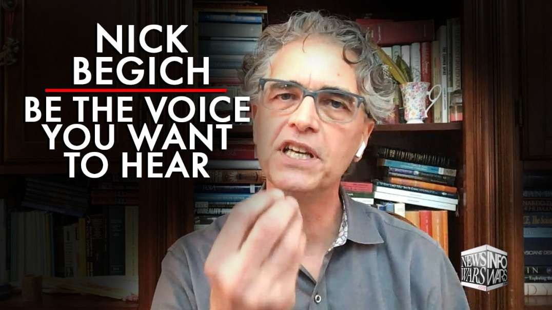 Nick Begich: Be the Voice You Want to Hear