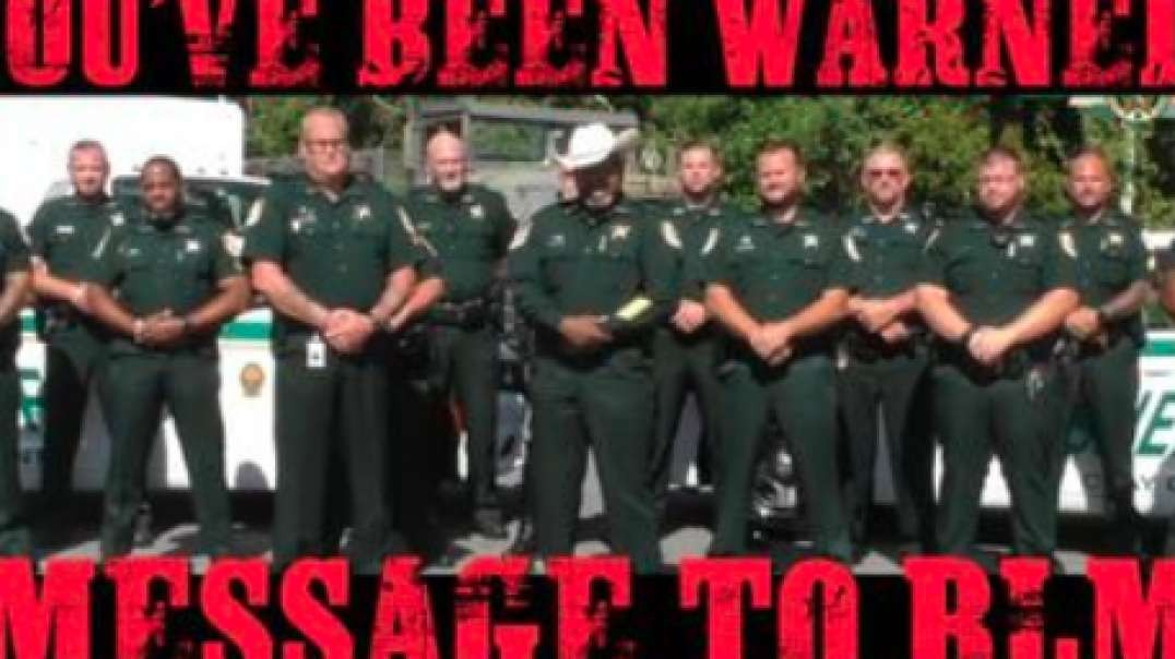 You've Been Warned! Sheriff's Message to BLM