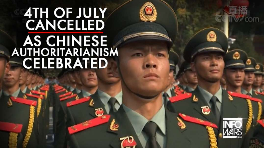 4th of July Cancelled as Chinese Authoritarianism is Celebrated