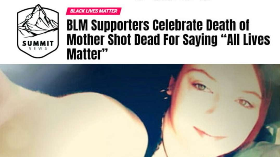 """BLM Supporters Celebrate Murder Of """"All Lives Matter"""" Mother"""