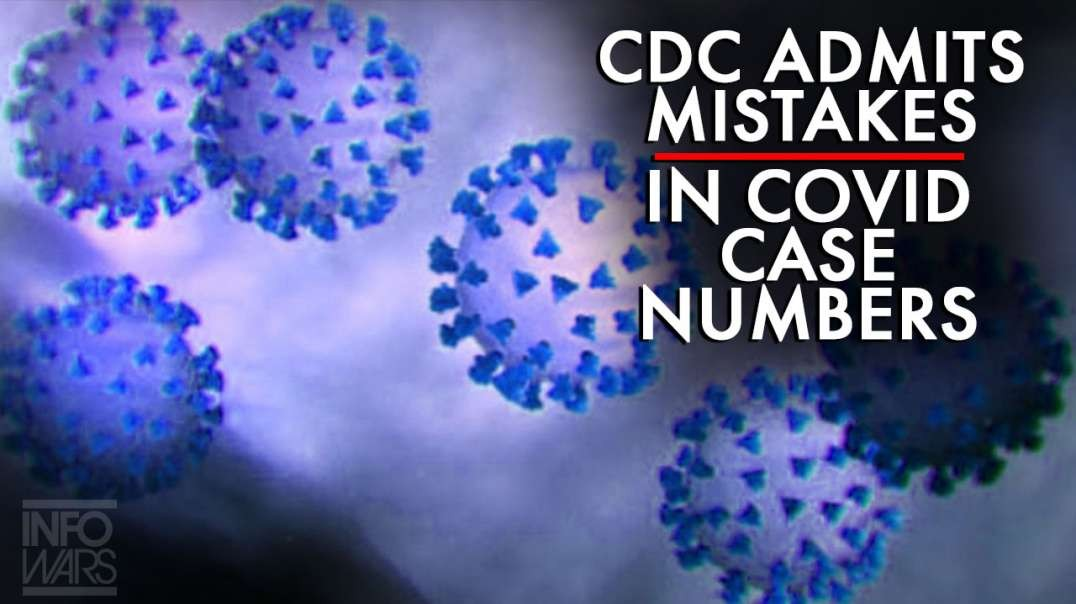 CDC Admits Mistakes in Covid Case Numbers