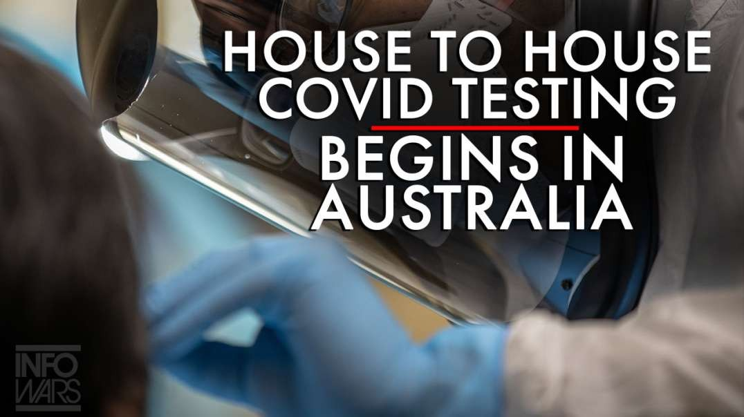 Medical Martial Law House to House Covid Testing Begins in Australia