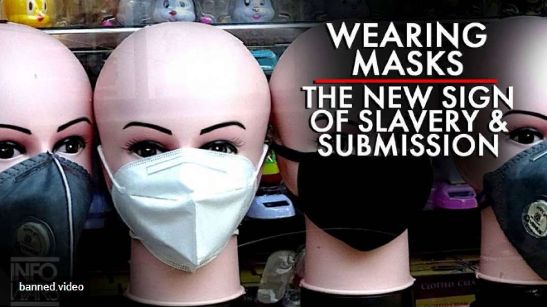 Wearing a Mask is A Sign of Slavery and Submission