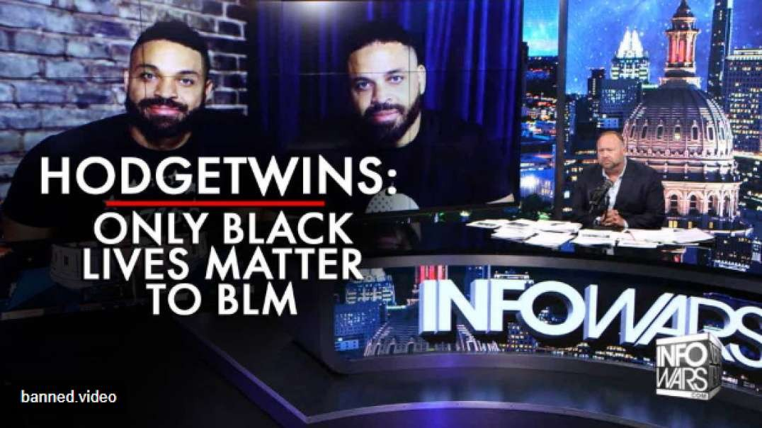 Hodgetwins: Only Black Lives Matter to Black Lives Matter