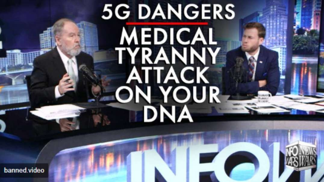5G Dangers and the Medical Tyranny Attack on Your DNA