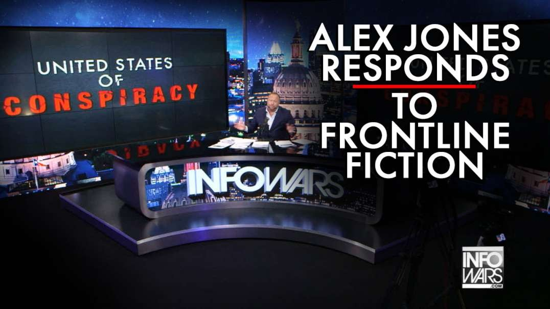 Alex Jones Responds to Frontline Fiction