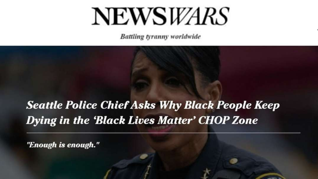 Seattle Police Chief Calls Out Violence Against Black People in BLM Friendly CHOP
