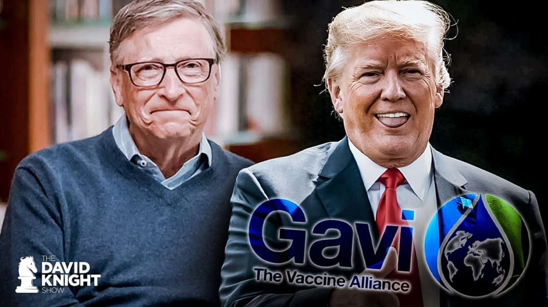 Trump Partners with Gates & GAVI to Fund & Distribute Vaccines