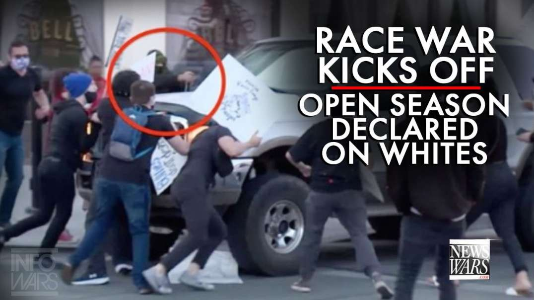 Race War Kicks Off as Open Season is Declared on White People