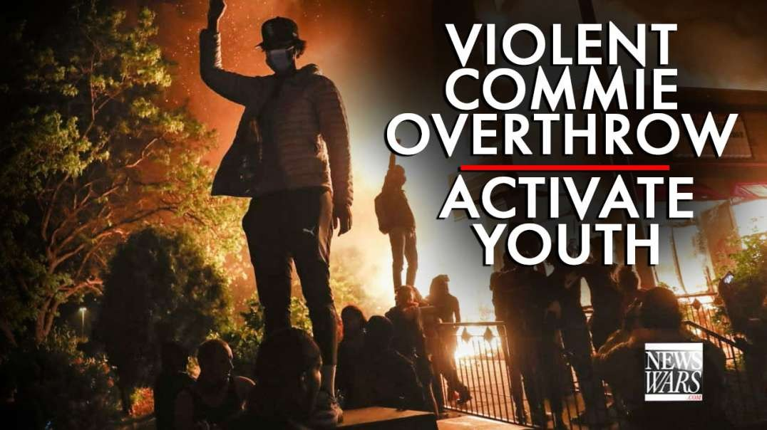 Violent Communist Overthrow Activate Youth as Trump Fights Voter Fraud