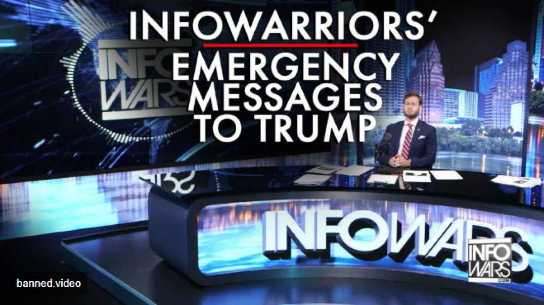 InfoWarriors Give Their Emergency Messages To President Trump