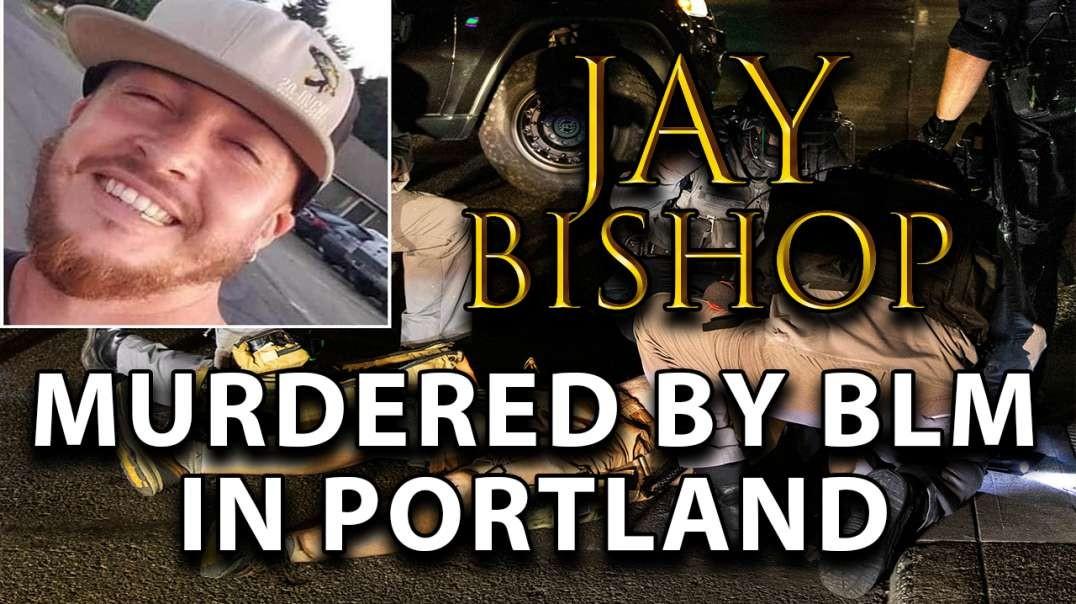 Meet Jay Bishop - American Hero Executed By Soros Communists