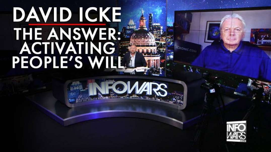 David Icke: The Answer to Getting People to Activate Their Will