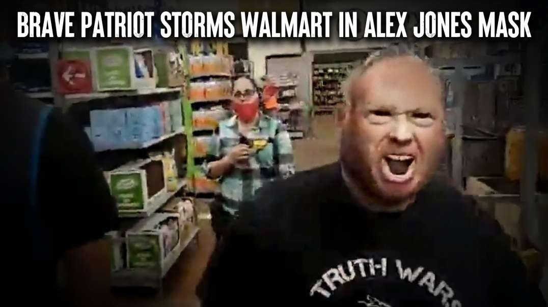 Brave Patriot Storms Walmart In Alex Jones Mask