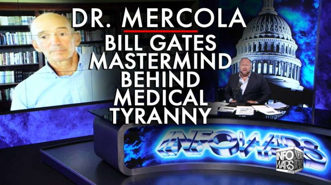 Dr. Mercola: Bill Gates Mastermind Behind Medical Tyranny Takeover