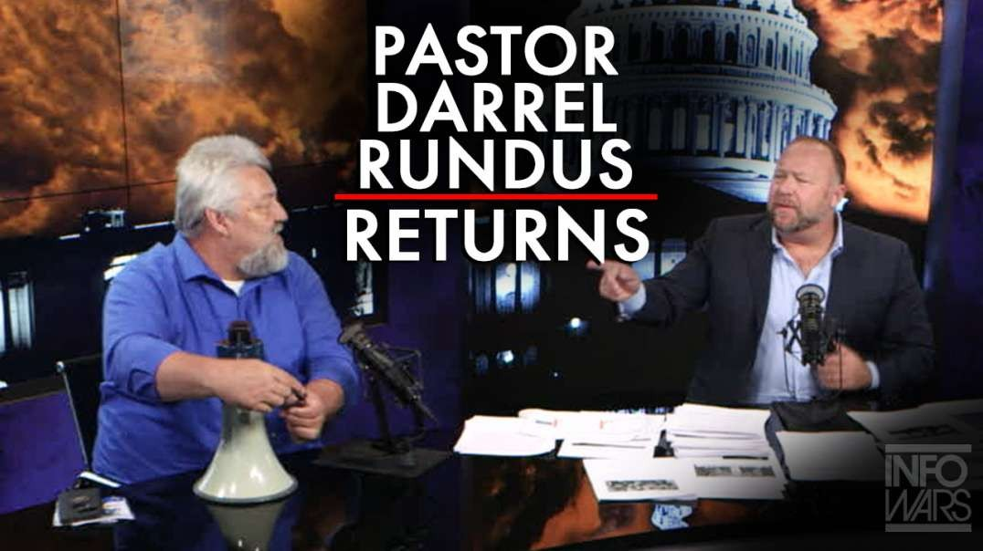 Pastor Darrel Rundus Returns to Infowars and Steals the Show