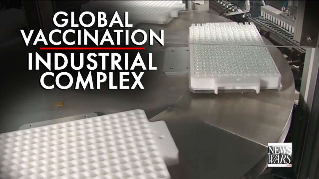The Global Vaccination Industrial Complex