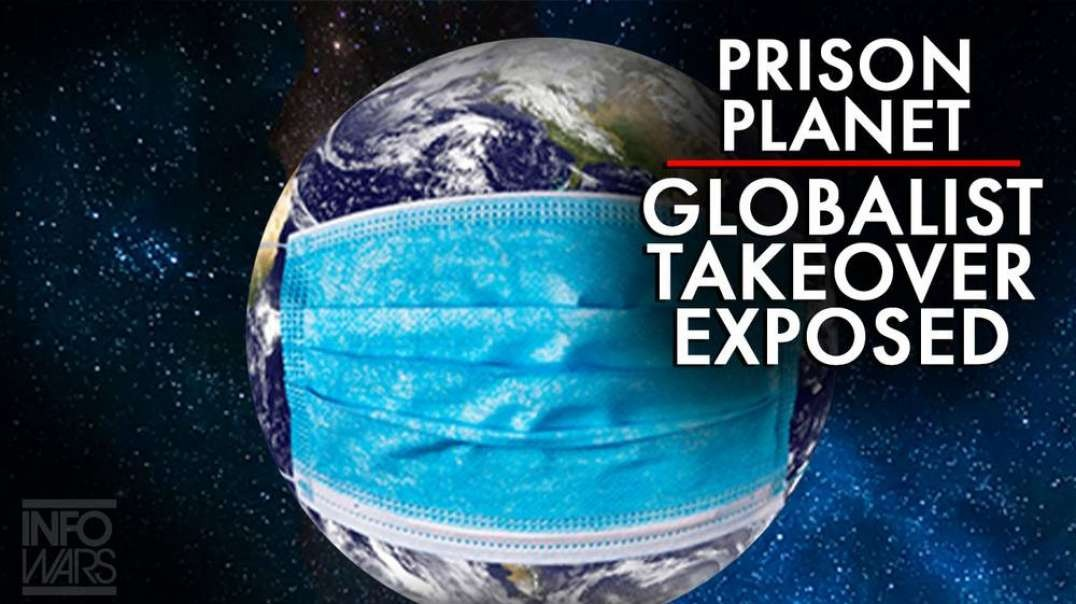 Prison Planet Globalist Takeover Goes Live