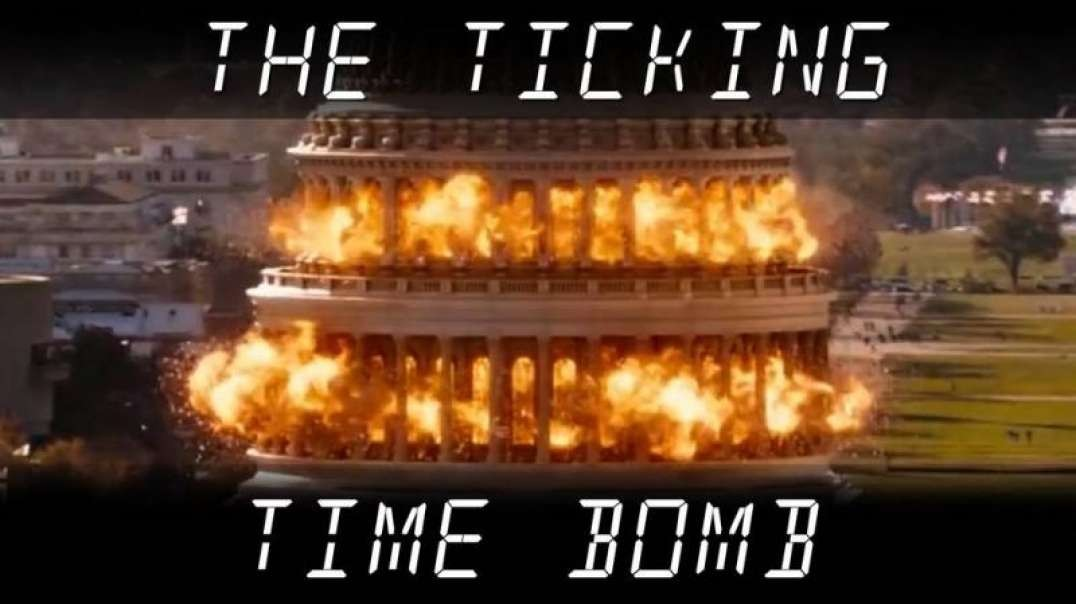 The Ticking Time Bomb...