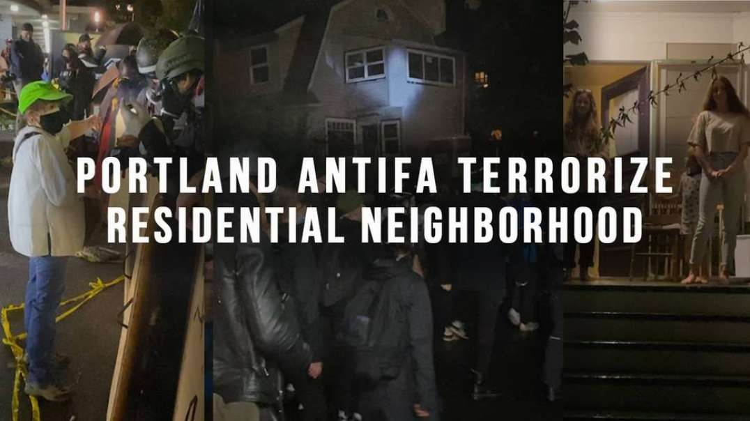 Portland ANTIFA Terrorize Residential Neighborhood