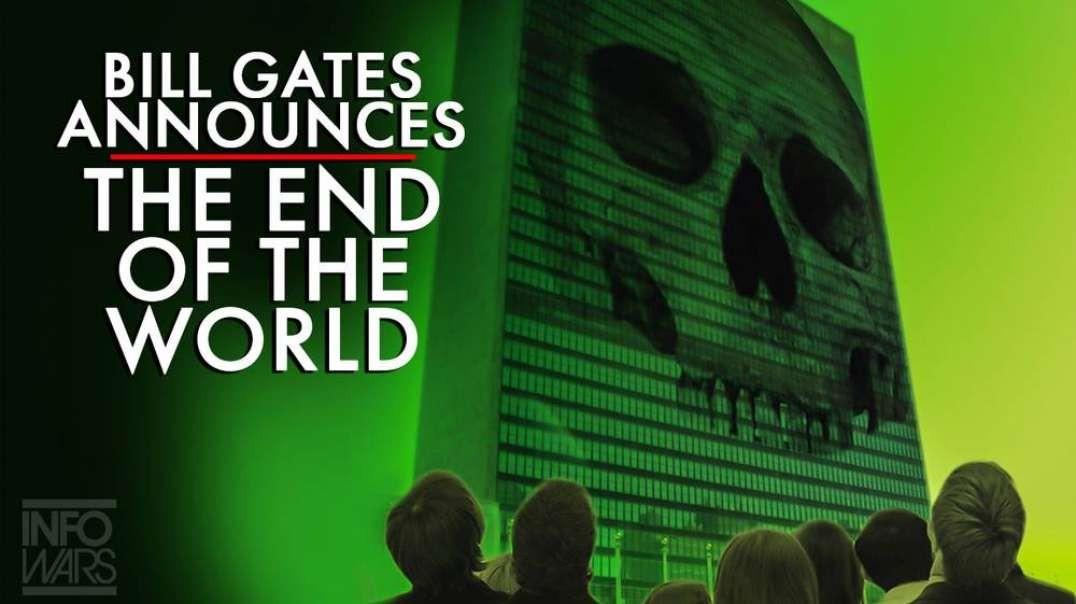 Bill Gates Announces The End of The World