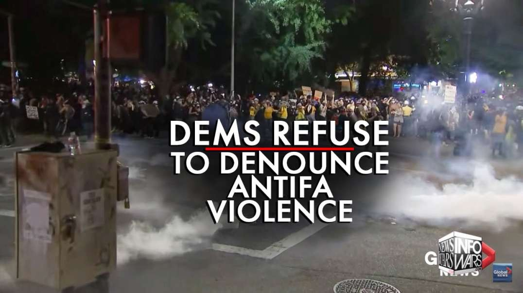 Dems Refuse to Denounce Antifa, the Violent Militiant Wing of the Democratic Party