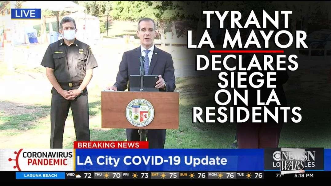 Tyrant LA Mayor Declares Siege on Remaining LA Residents!