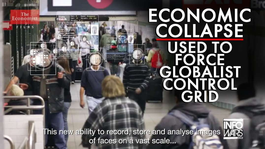 Economic Collapse is Being Used to Force Globalist Control Grid