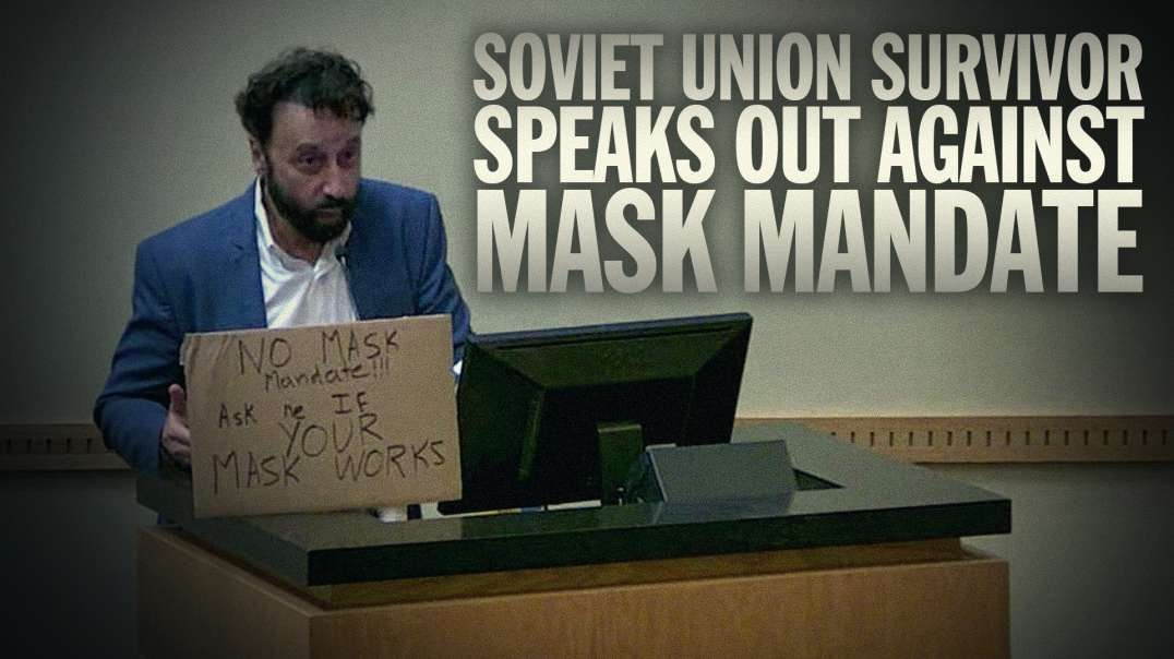 Survivor Of Communist Soviet Union Speaks Out Against Mask Mandate