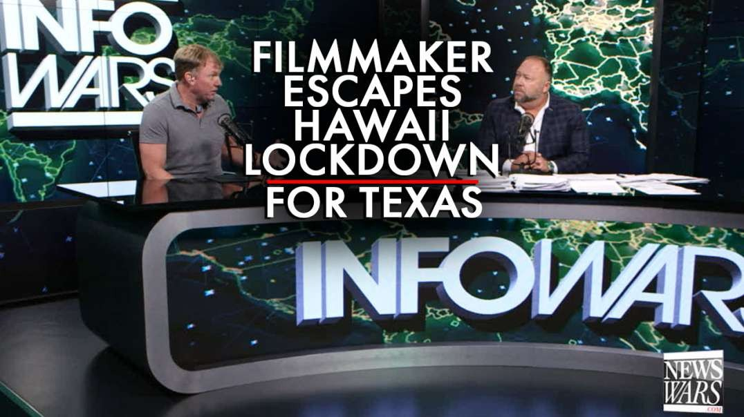 Filmmaker Jason Jones Leaves Hawaii for Texas to Escape Authoritarian Lockdown