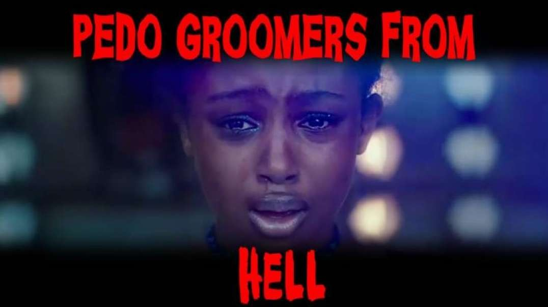 Pedo Groomers From Hell