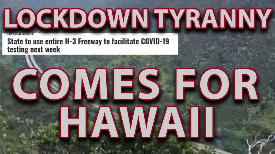 Exclusive New Hawaii Lockdown to Include Checkpoints and Forced Innoculations