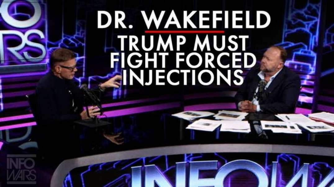 Dr. Andrew Wakefield In Studio: Trump Must Fight Forced Covid-19 Injections