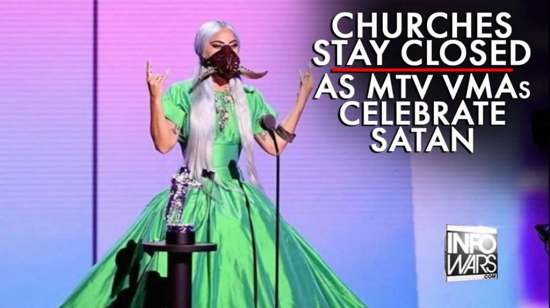 Churches Forced to Stay Closed as MTV VMAs Celebrate Satan
