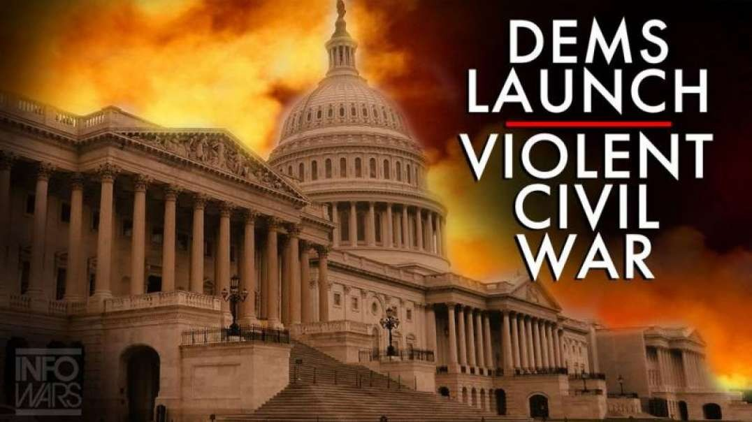 It's Official, Dems Launch Violent Civil War