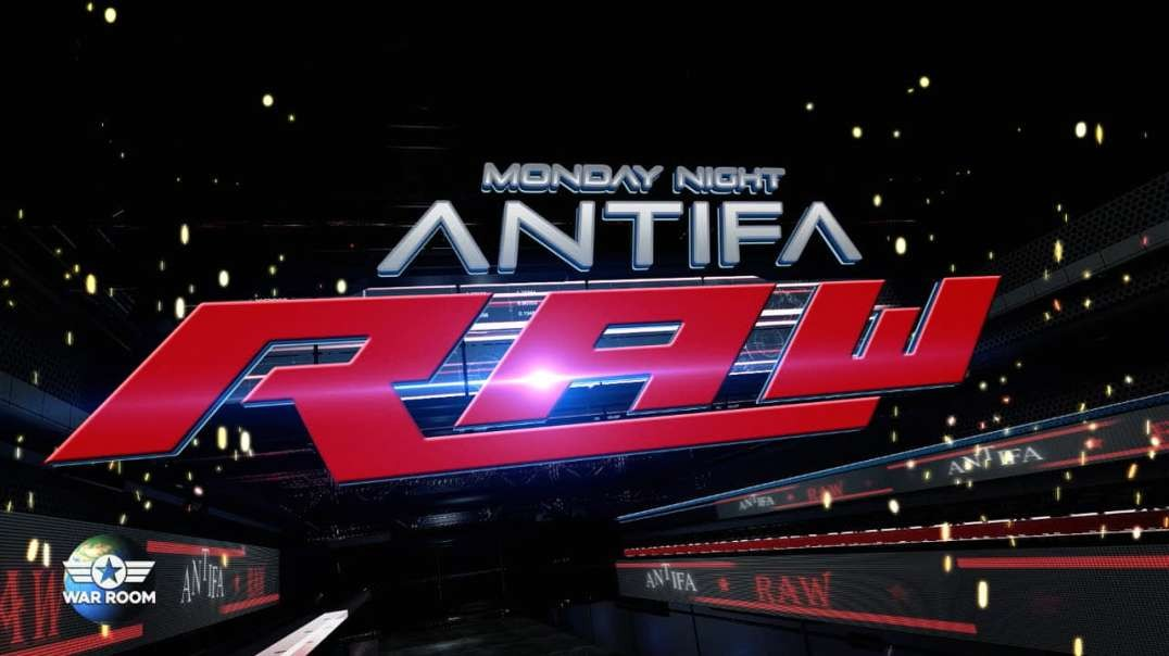 Monday Night ANITFA Raw!