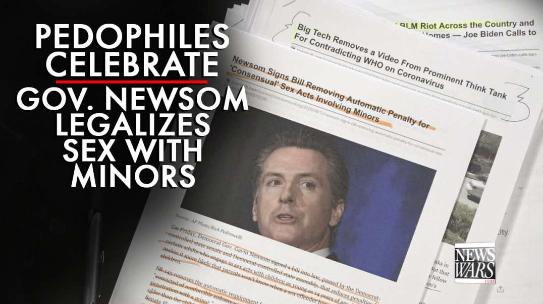 Pedophiles Celebrate after Gov. Newsom Legalizes Sex with Minors