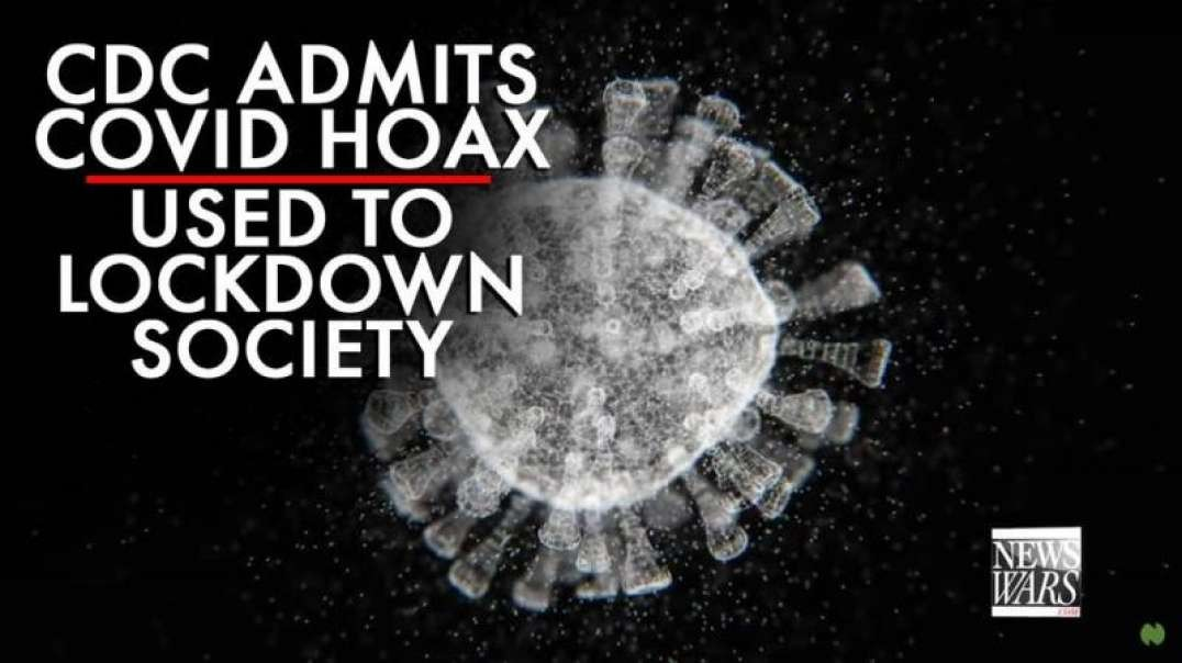 CDC Admits Covid Case Numbers Hoax Used to Lockdown Society