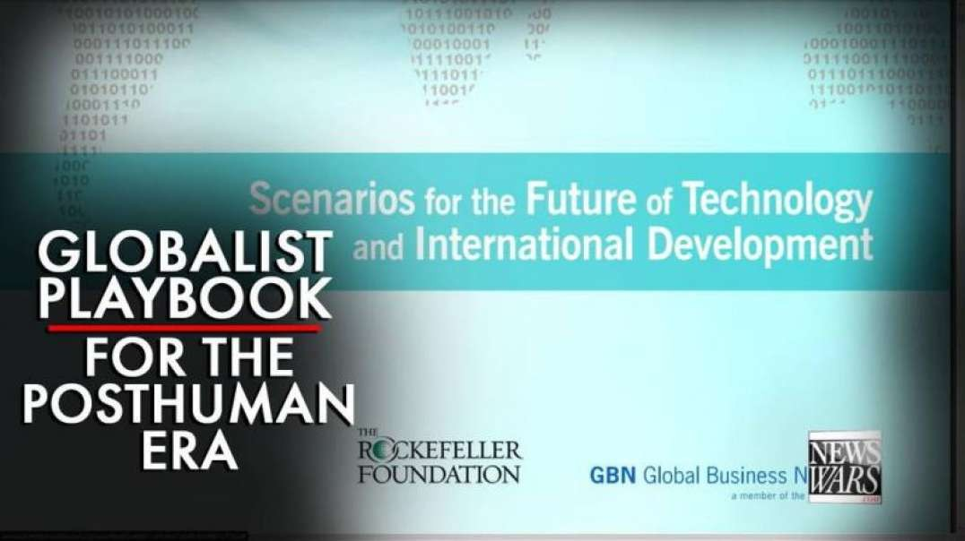 Learn The Globalists Playbook for the Posthuman Era