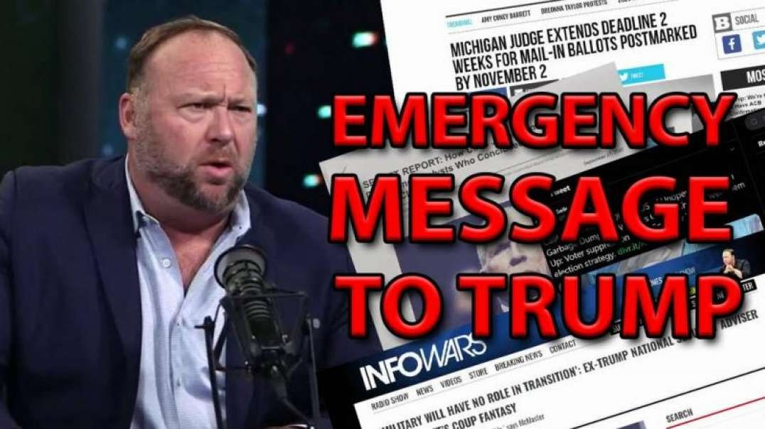 Alex Jones Emergency Message To Trump Concerning Deep State Military Coup