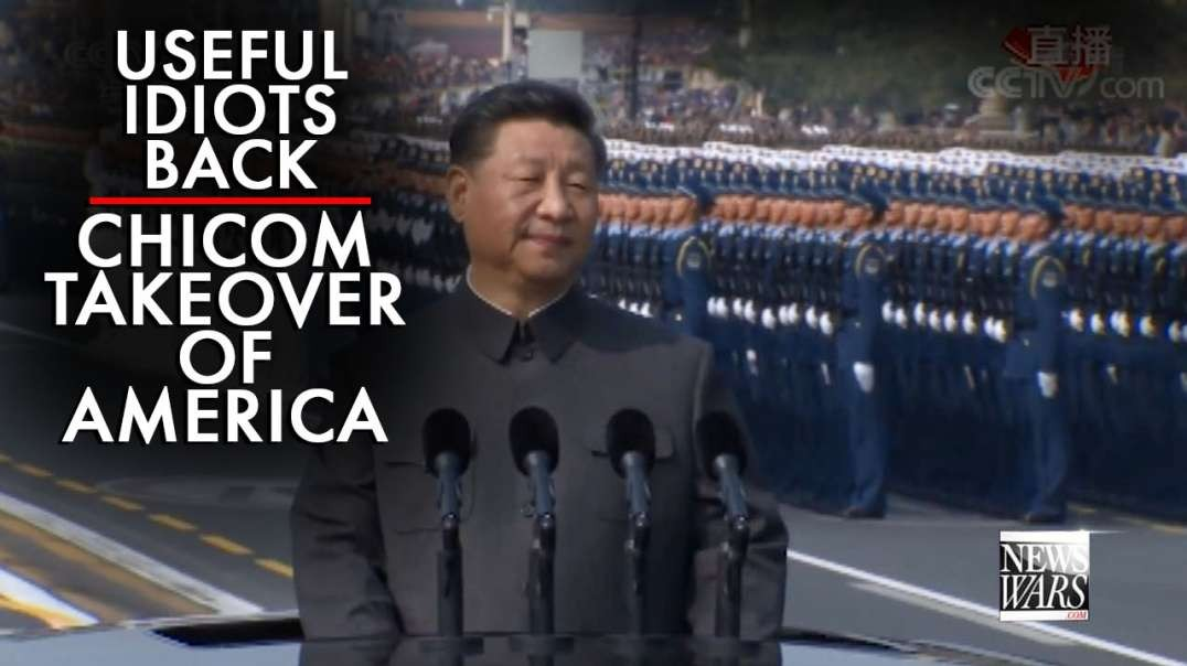 Useful Idiots Back Chinese Communist Takeover of America