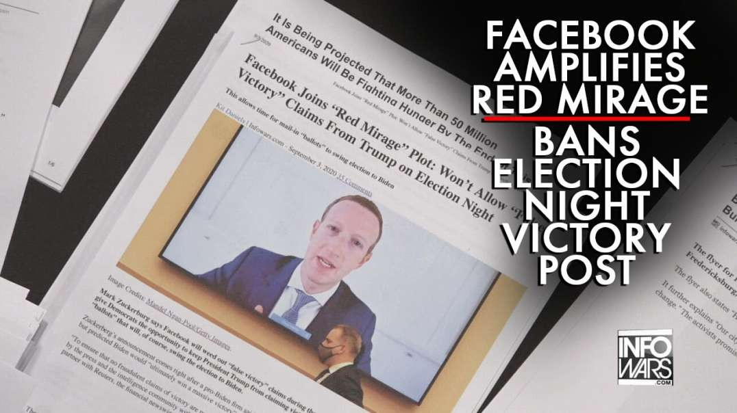 Facebook Ampilfies Red Mirage, Won't Allow Election Night Victory Announcement