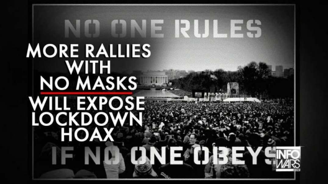 Jon Rappoport: More Rallies with No Masks Will Expose Covid Lockdown Hoax