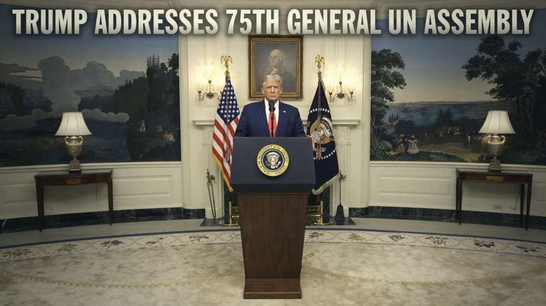 Full Speech: Trump Addresses 75th General UN Assembly